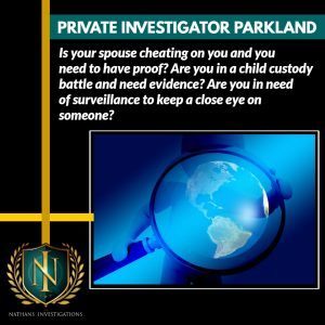 Parkland Private Investigator