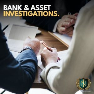 Bank and Asset Investigations